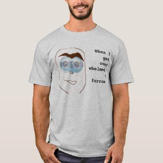 Wenn ich überwältigt erhalte, pflüge ich T-Shirt