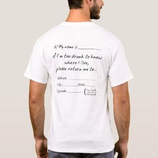 WENN ich ZU BETRUNKEN bin, ZU WISSEN, WO ICH… LEBE T-Shirt