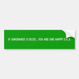 Wenn Ignoranz Glück… ist, sind Sie eine glückliche Autoaufkleber