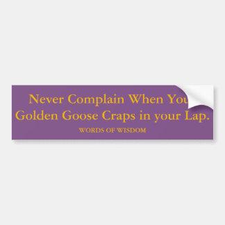 Wenn Ihre goldene Gans in Ihrem Schoss scheißt Autoaufkleber