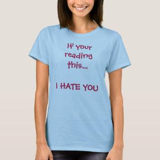 Wenn Ihre Lesung dieses… ICH SIE HASSEN T-Shirt