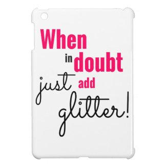 Wenn im Zweifel einfach Glitter hinzufügen Sie iPad Mini Hülle