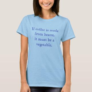 Wenn Kaffee von den Bohnen gemacht wird, muss es T-Shirt