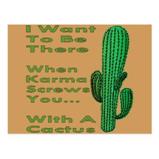 Wenn Karma Sie mit einem Kaktus 1 schraubt Postkarte