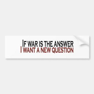 Wenn Krieg die Antwort ist Autoaufkleber