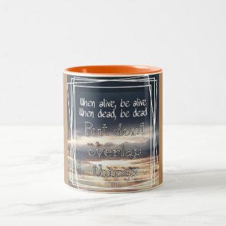 Wenn lebendig, seien Sie, wenn tot lebendig, ist Zweifarbige Tasse