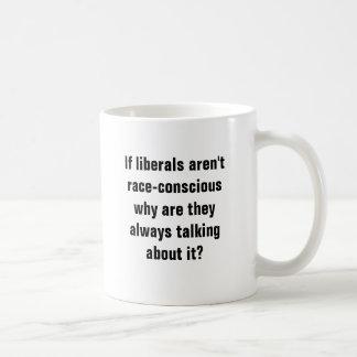Wenn Liberale nicht Rennen-consciouswhy sind sie… Kaffeetasse