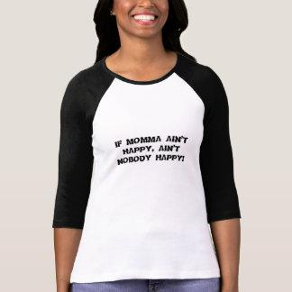 wenn momma nicht glücklich ist, aint niemand T-Shirt