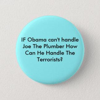 WENN Obama Joe nicht behandeln kann der Klempner, Runder Button 5,7 Cm