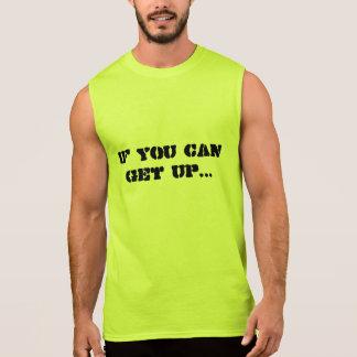 Wenn Sie aufstehen können… Ärmelloses Shirt