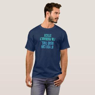 Wenn Sie dieses lesen können, bin ich vermutlich T-Shirt