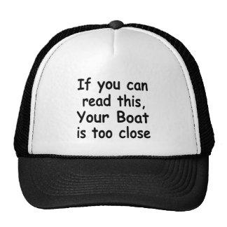 Wenn Sie dieses lesen können Ihr Boot ist zu nah Baseballmützen
