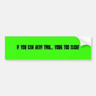 Wenn Sie dieses lesen können… IHR ZU NAHES Autoaufkleber