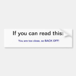 Wenn Sie dieses lesen können…, sind Sie zu nah Autoaufkleber