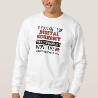 Wenn Sie Digital-Wirtschaft nicht cool mögen Sweatshirt