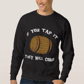 Wenn Sie es anstechen, kommen sie schwarzer T - Sweatshirt