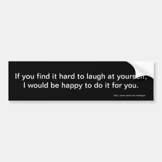 Wenn Sie es hart, an selbst zu lachen finden, Auto Sticker