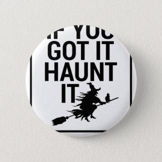 Wenn Sie es Lieblingsplatz es Halloween-Sprichwort Runder Button 5,7 Cm