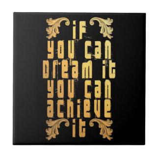Wenn Sie es träumen können, können Sie es erzielen Keramikfliese
