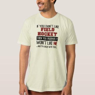 Wenn Sie Feld-Hockey nicht cool mögen T-Shirt
