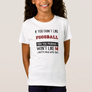 Wenn Sie Foosball nicht cool mögen T-Shirt