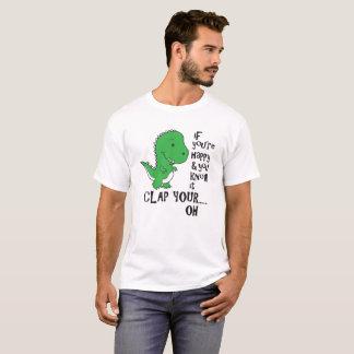Wenn Sie glücklich sind und Sie kennen es T-Shirt