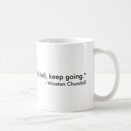 """""""Wenn Sie Hölle durchlaufen, behalten Sie das Gehe Teetasse"""