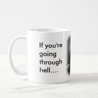 Wenn Sie Hölle durchlaufen Kaffeetasse