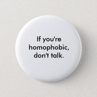 Wenn Sie homophob sind, sprechen Sie nicht Runder Button 5,7 Cm