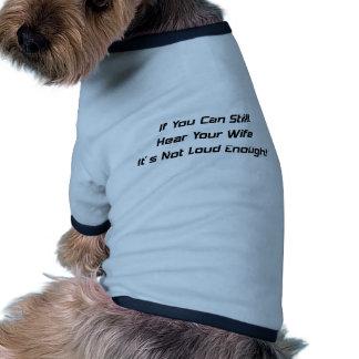 Wenn Sie Ihre Ehefrau noch hören können sein nicht Hunde-t-shirt