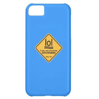 Wenn Sie jemand sehen zu ertrinken, lol… Anruf 911 Hüllen Für iPhone 5C