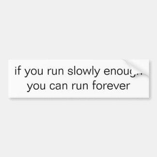 wenn Sie langsam genug laufen, können Sie für Autoaufkleber
