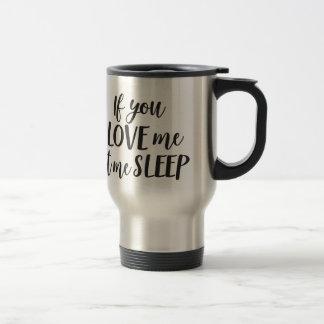 Wenn Sie Liebe ich mich schlafen ließen - Reisebecher