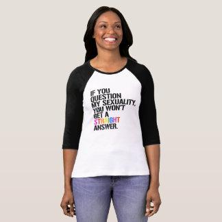 Wenn Sie meine Sexualität infrage stellen, T-Shirt