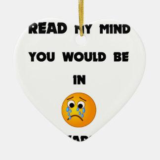 wenn Sie meinen Verstand lesen konnten, würden Sie Keramik Ornament