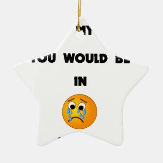 wenn Sie meinen Verstand lesen konnten, würden Sie Keramik Stern-Ornament
