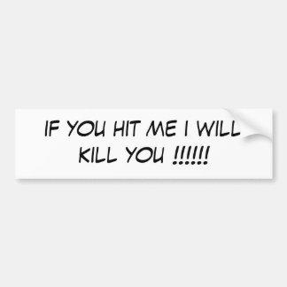 wenn Sie mich schlagen, töte ich Sie!!!!!! Autoaufkleber