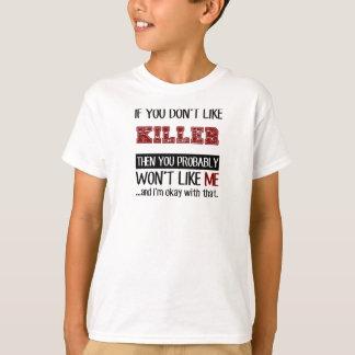 Wenn Sie Mörder nicht cool mögen T-Shirt