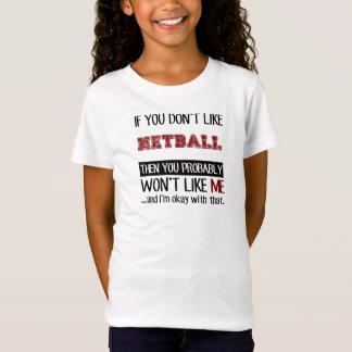 Wenn Sie Netball nicht cool mögen T-Shirt