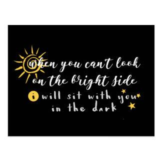 Wenn Sie nicht auf der Sonnenseite schauen können Postkarte