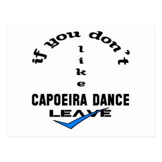 Wenn Sie nicht Capoeira Tanz mögen, verlassen Sie Postkarte