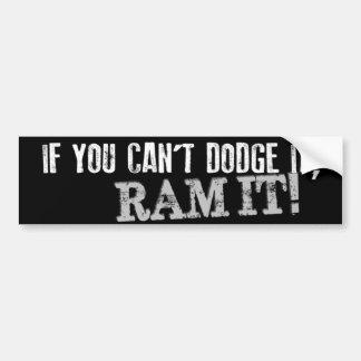 Wenn Sie nicht Dodge es können, RAM ES! Autoaufkleber