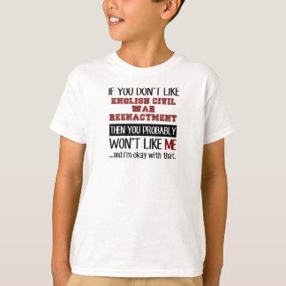 Wenn Sie nicht englisches ziviles mögen, kämpfen T-Shirt