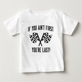 Wenn Sie nicht erste sind, sind Sie dauern! Baby T-shirt
