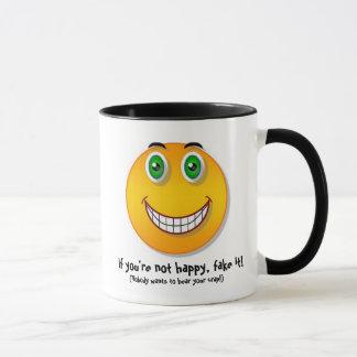 Wenn Sie nicht glücklich sind, Fake es - Tasse