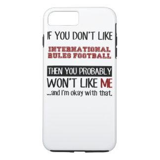 Wenn Sie nicht International-Regel-Fußball-Gurren iPhone 7 Plus Hülle