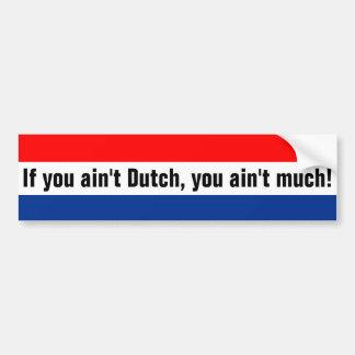 Wenn Sie nicht niederländisch sind, sind Sie nicht Autoaufkleber