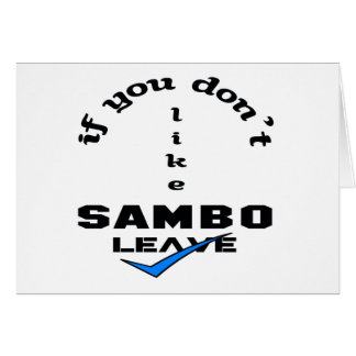 Wenn Sie nicht Sambo mögen, verlassen Sie Karte