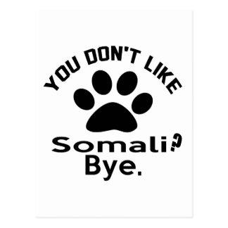 Wenn Sie nicht somalische Katze mögen? Tschüss Postkarte
