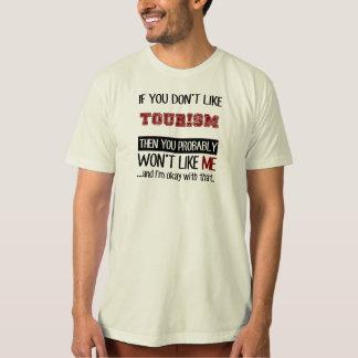 Wenn Sie Tourismus nicht cool mögen T-Shirt